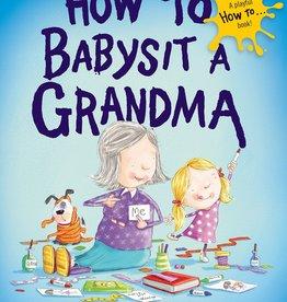 Penguin Random House How to Babysit a Grandma