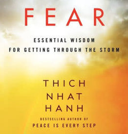 Fear - Essential Wisdom for Getting Through the Storm by Thich Nhat Hanh