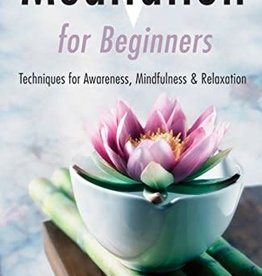Meditation For Beginners: Techniques For Awareness, Mindfulness & Relaxation by Clement, Stephanie