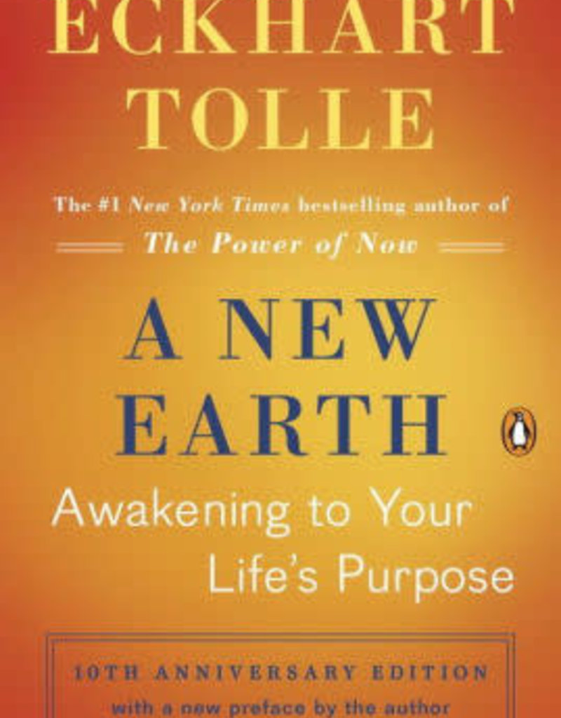 A New Earth - Awakening to Your Life's Purpose by Eckhart Tolle