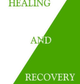 Healing and Recovery by David Hawkins