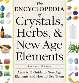 Encyclopedia of Crystals, Herbs, and New Age Elements by Adams Media