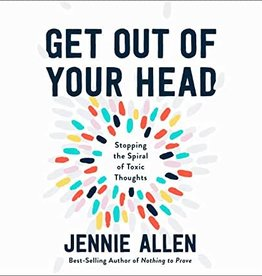 Get Out of Your Head: Stopping the Spiral of Toxic Thoughts Book by Jennie Allen