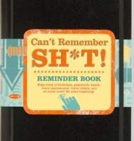 Can't Remember Sh*t Reminder Journal