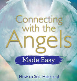 Connecting with the Angels Made Easy: How To See, Hear & Feel Your Angels by Kyle Gray (NL)