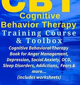 Self Help CBT Cognitive Behavior Therapy Training Course & Toolbox: Cognitive Behavioral Therapy Book for Anger Management, Depression, Social Anxiety by Reddington, Sam
