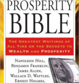 Prosperity Bible: The Greatest Writings of All Time on the Secrets to Wealth and Prosperity by Hill, Napoleon