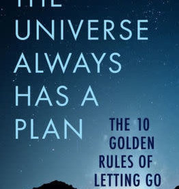 The Universe Always Has a Plan: The 10 Golden Rules of Letting Go by Kahn, Matt