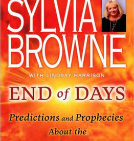 End of Days: Predictions and Prophecies about the End of the World by Browne, Sylvia