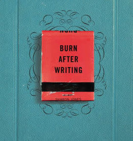 Burn After Writing by Jones, Sharon