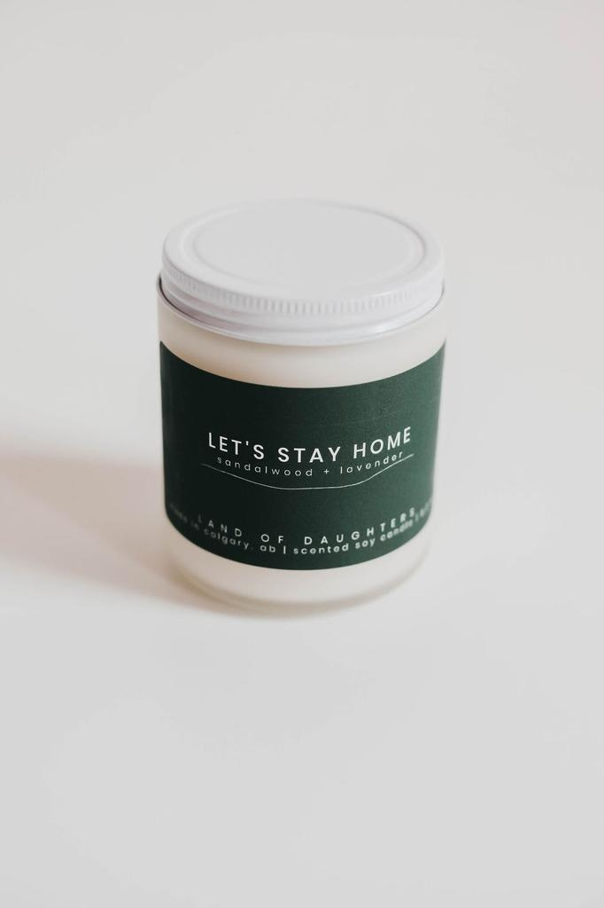 Lets Stay Home Candle 8oz.