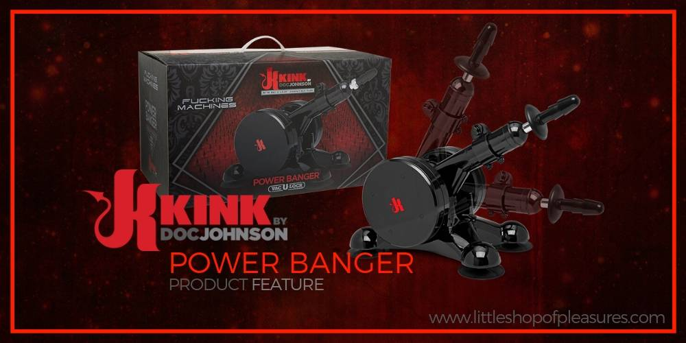 September 2018 Featured Product - Kink Power Banger