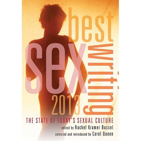 Best Sex Writing 2013