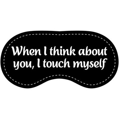 Eye Chatters Satin Blindfold - When I think about you I touch myself