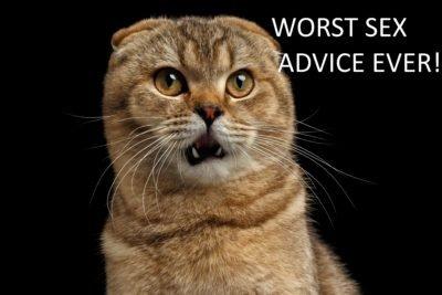 The Worst Sexual Advice
