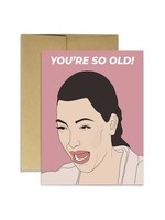 Party Mountain Paper co. You're So Old Card