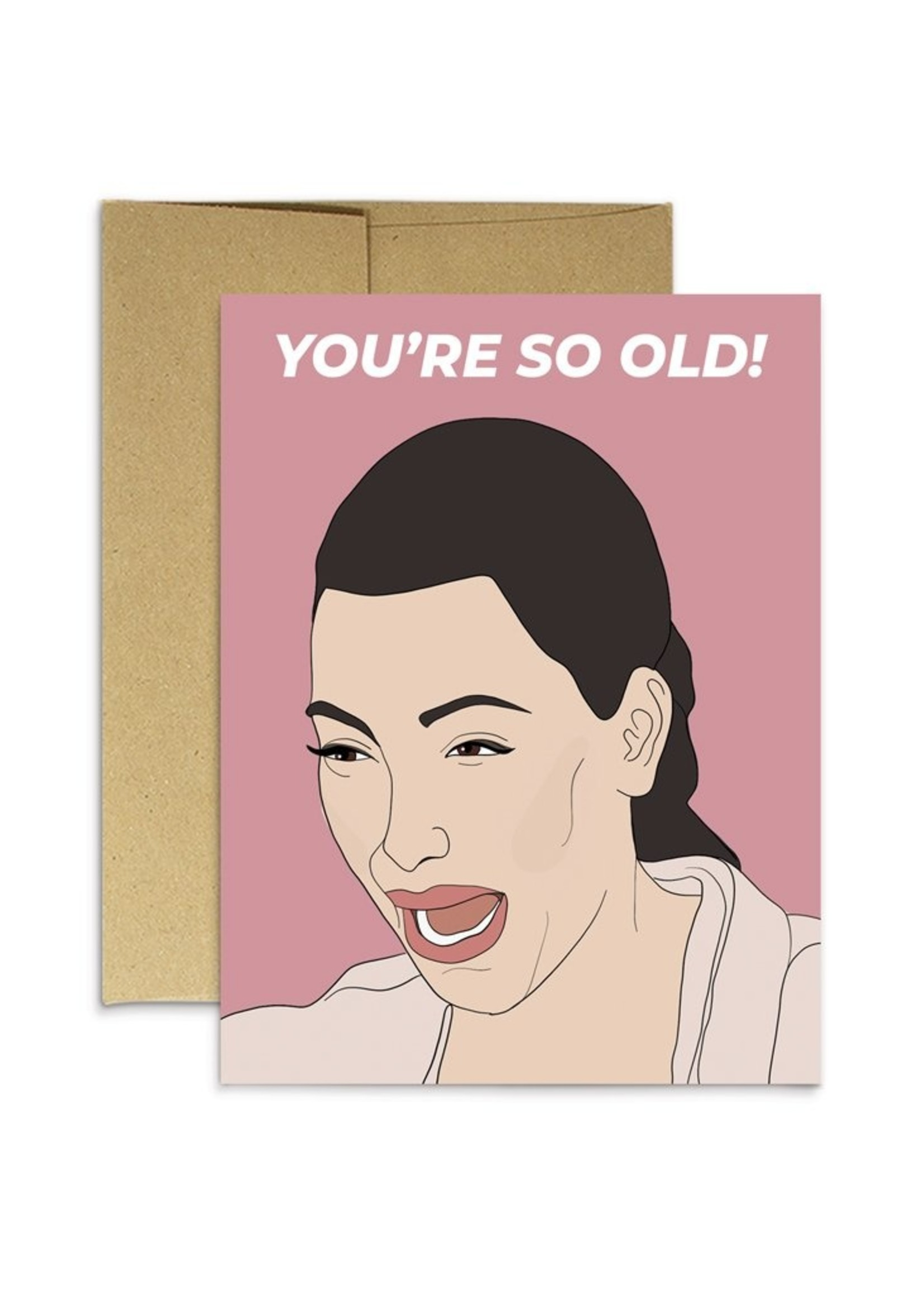 Party Mountain Paper co. Party Mountain - You're So Old Card