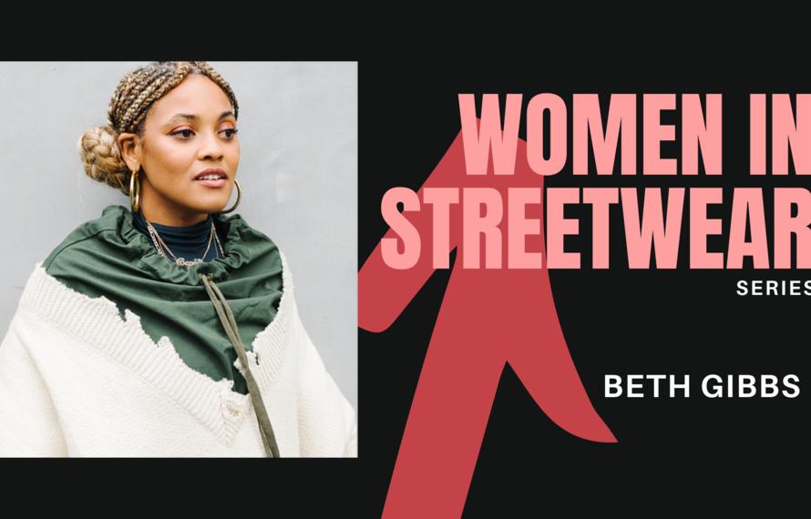Women in Streetwear Series: Beth Gibbs aka Bephie
