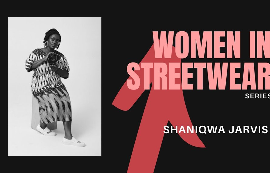 Women in Streetwear Series: Shaniqwa Jarvis