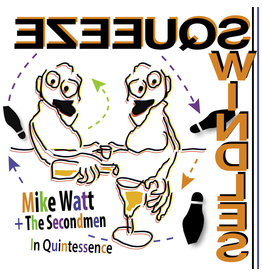 """(LP) Mike Watt and The Secondmen - In Quintessence (Squeeze) (7"""") RSD20"""