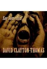 (CD) David Clayton-Thomas - Say Somethin'
