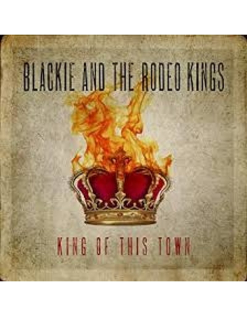 (CD) Blackie And The Rodeo Kings - King of This Town