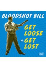 (CD) Bloodshot Bill - Get Loose Or Get Lost