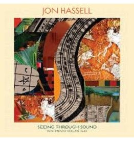 Fontana North (LP) Jon Hassell - Seeing Through the Sound (Pentimento Volume Two)