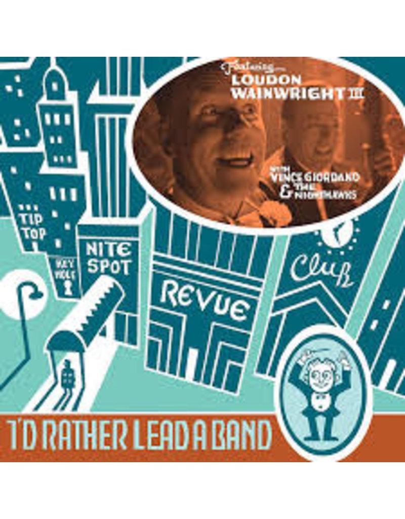 (CD) Loudon Wainwright III - I'd Rather Lead A Band