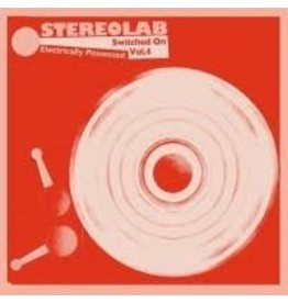 (LP) Stereolab - Electrically Possessed (3LP: Black Vinyl) Switched On Vol. 4