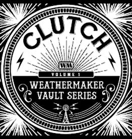 Weathermaker (LP) Clutch - The Weathermaker Vault Series Vol. 1