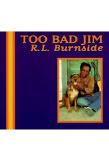 Fat Possum (LP) RL Burnside - Too Bad Jim