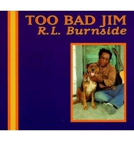 Fat Possum (LP) RL Burnside - Too Bad Jim