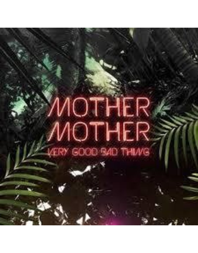 (LP) Mother Mother - Very Good Bad Thing