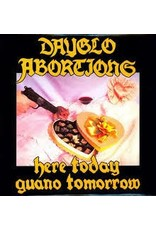 (LP) Dayglo Abortions - Here Today Guano Tomorrow (DIS)