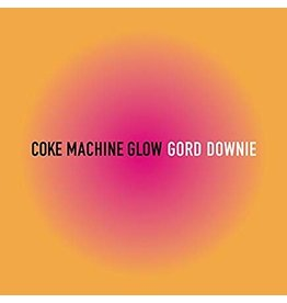 (LP) Downie, Gord - Coke Machine Glow (2017)