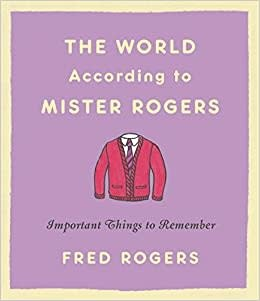 Hachette Book Group Book/ The World According to Mr Rogers