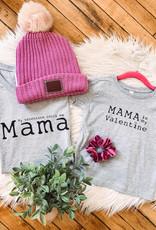 Mama Is My Valentine Tee