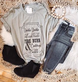 """""""Double Double Toil and Trouble..."""" Tee"""