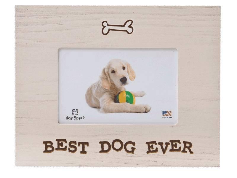 DOG SPEAK DOG SPEAK HORIZONTAL FRAME BEST DOG EVER