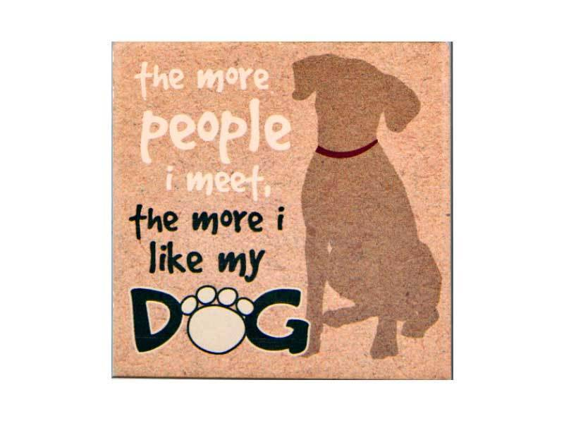 Dog Speak Dog Speak Absorbent Stone Coaster The More People I Meet The More I Like My Dog