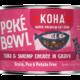 Koha Koha Poke Bowl Tuna & Shrimp Entree in Gravy