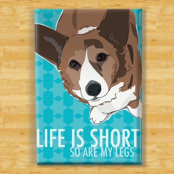 Pop Doggie Pop Doggie Cardigan Corgi Magnet, Life Is Short So Are My Legs