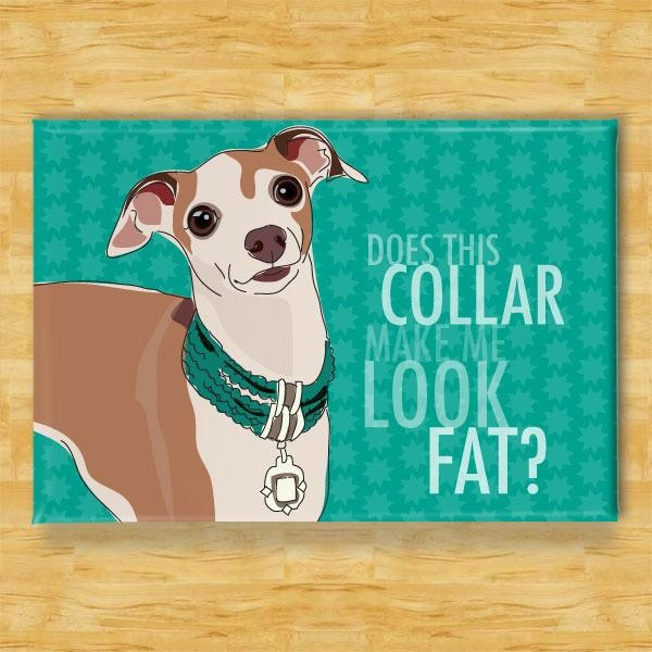 Pop Doggie Pop Doggie Italian Greyhound Magnet, Does Collar Make Me Look Fat