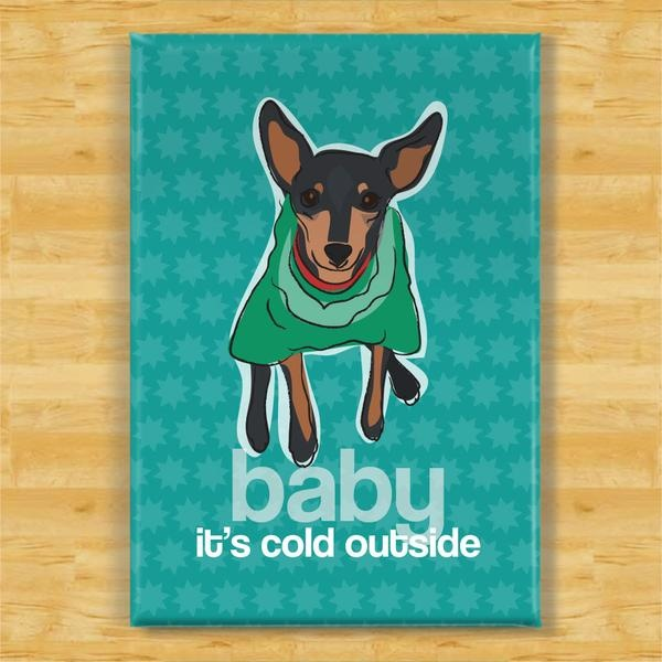 Pop Doggie Pop Doggie Miniature Pinscher Magnet, Baby It's Cold Outside