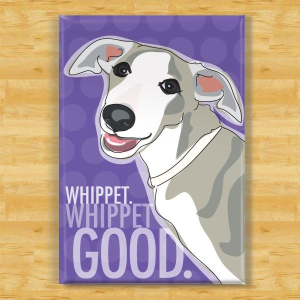 Pop Doggie Pop Doggie Whippet Magnet, Whippet Whip It Good