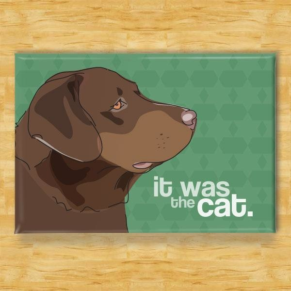 Pop Doggie Pop Doggie Chocolate Lab Magnet, It Was The Cat