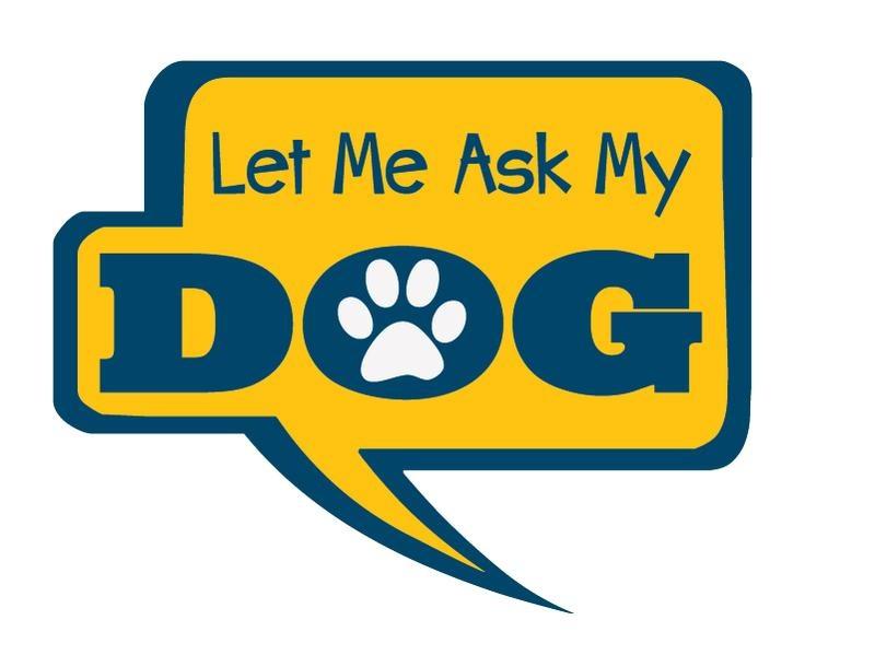 Dog Speak Dog Speak Decal - Let Me Ask My Dog