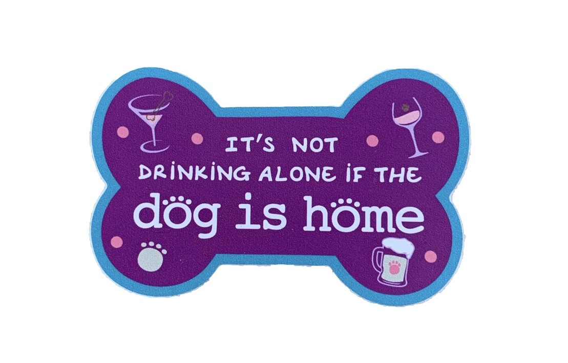 Dog Speak Dog Speak Decal - It's Not Drinking Alone If The Dog Is Home