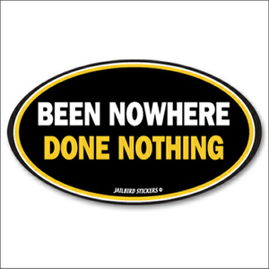 Been Nowhere Sticker